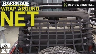 2007-2016 Wrangler Barricade Wrap Around Net - Three Piece (JK 4 Door) Review & Install