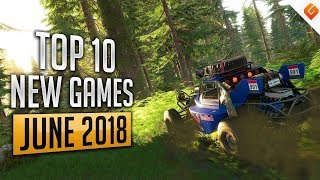 Top 10 New Games Of June 2018