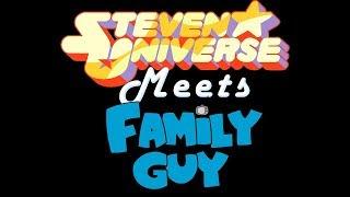 Steven Universe Meets Family Guy 3