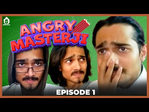 BB Ki Vines- | Angry Masterji |