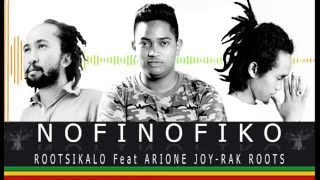 Nofinofiko - Rootsikalo ft Arione Joy & Rak Roots (Official AUDIO) © 2M16