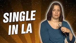 Single in LA (Stand Up Comedy)