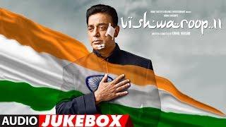 VISHWAROOP 2 movie Video & Audio Songs ||  Kamal Haasan, Rahul Bose