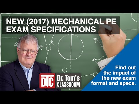 New 2017 ME PE Exam Specifications - Dr. Tom's Overview & Recommendations