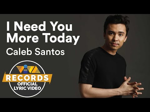 Download Caleb Santos — I Need You More Today | from