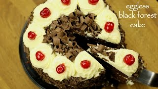 black forest cake recipe | how to make easy eggless black forest cake recipe