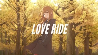 「Nightcore」- Love Ride (Christian French)