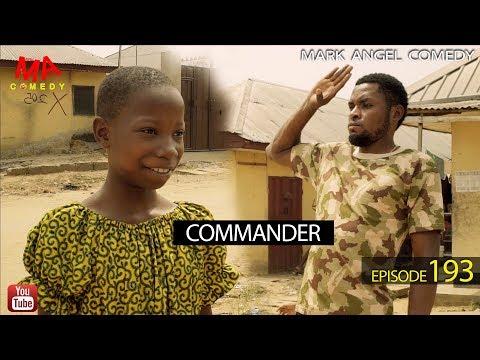 COMMANDER Mark Angel Comedy Episode 193