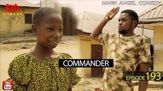 COMMANDER (Mark Angel Comedy) (Episode 193)