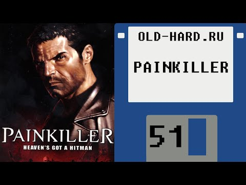 Painkiller vs Painkiller HD (Old-Hard - выпуск 51)