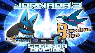 LCE Temporada 4 Segunda División - Jornada 3: MEMORIES OF LUCARIO VS BARCELONA BITERS