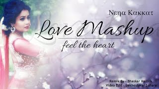 Love Mashup Feel The Heart (Remix) - Neha Kakkar
