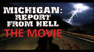 Michigan Report from Hell THE MOVIE