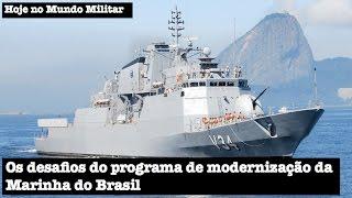 Os desafios do programa de modernização da Marinha do Brasil