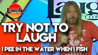 Try Not to Laugh | I Pee in the Water When I Fish | Laugh Factory Stand Up Comedy