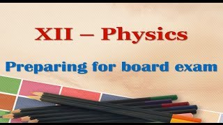 Preparing Physics for HSC Board Exam