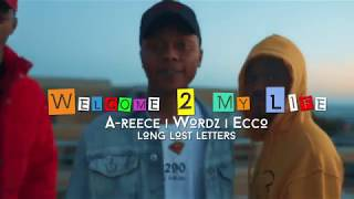 A-REECE, ECCO & WORDZ - WELCOME TO MY LIFE (OFFICIAL MUSIC VIDEO)