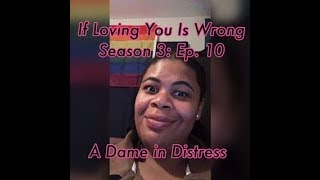(REVIEW) If Loving You Is Wrong   Season 3: Ep. 10   A Dame in Distress (RECAP)