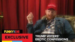 Trump Voters Erotic Confessions