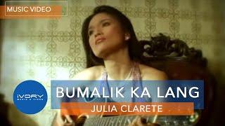 Julia Clarete | Bumalik Ka Lang | Official Music Video