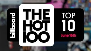 Early Release! Billboard Hot 100 Top 10 June 16th 2018 Countdown   Official