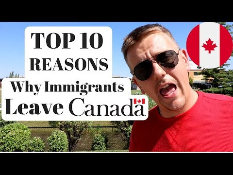 TOP 10 REASONS WHY IMMIGRANTS LEAVE CANADA CANADIAN DREAM