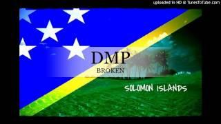 DMP - Broken [Solomon Islands Music 2015]