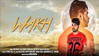 Latest Punjabi Song ● 2017 ● Wakh ● Shehbaaz ● Official Audio Song ● HAAਣੀ Records