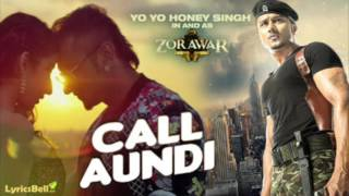 CALL AUNDI FULL SONG VIDEO HD - ZORAWAR | YO YO HONEY SINGH