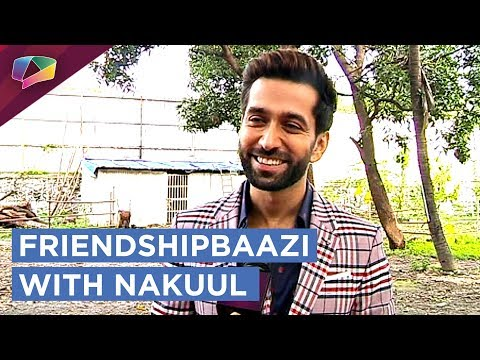 Nakuul Mehta Takes Up Our Exciting FRIENDSHIPBAAZI Segment | Exclusive
