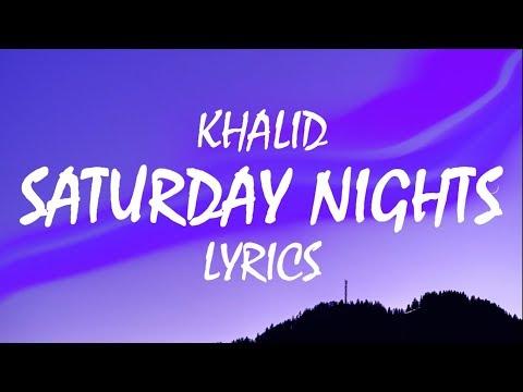 Khalid – Saturday Nights Lyrics