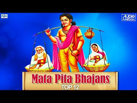 Top 12 Mata Pita Bhajan & Songs - Hindi Bhajans Collection on Maa Baap | Mata Pita Guru Ke Charno