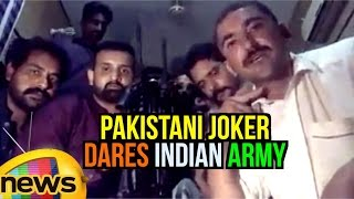 Pakistani Joker Dares Indian Army To Enter Lahore | Says One Pakistani is Equal To 1000 Indians