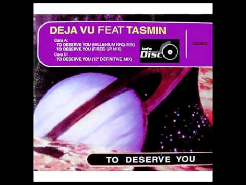 Deja Vu featuring Tasmin To Deserve You