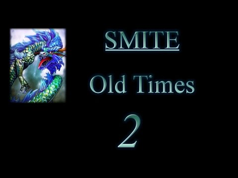 Smite Old Times 2
