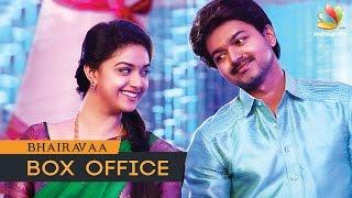 Bairavaa Box Office Collection | Vijay, Keerthi Suresh