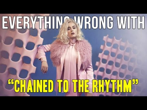 Everything Wrong With Katy Perry Chained to the Rhythm