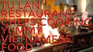 Tu Lan Restaurant Chefs Cooking Yummy Vietnamese Food!!