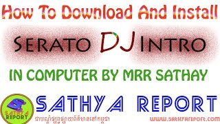 How to Download And Install Serato DJ Intro In Computer By Mrr SATHYA