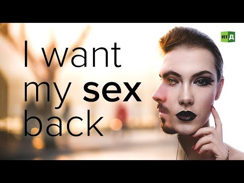 I Want My Sex Back Transgender people who regretted changing sex RT Documentary