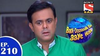 Badi Door Se Aaye Hain - बड़ी दूर से आये है - Episode 210 - 30th March 2015