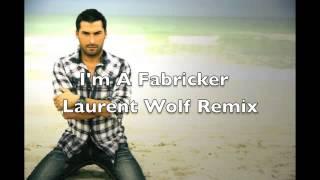 laurent wolf remix - im a fabricker - natty rico ft mod martin - 2013