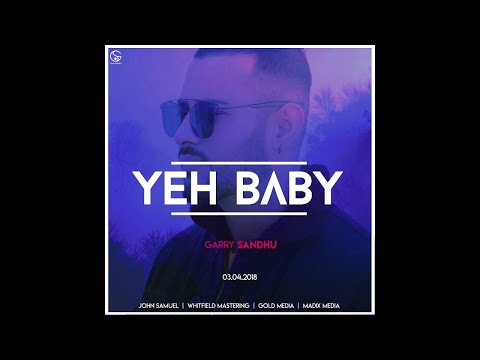 Xxx Mp4 Yeh Baby AUDIO SONG Garry Sandhu Latest Punjabi Song 2018 3gp Sex