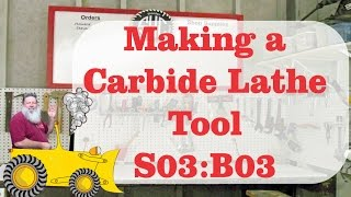 Making a Carbide Lathe Tool S03:B03