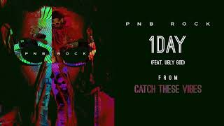 PnB Rock - 1Day (feat. Ugly God) [Official Audio]