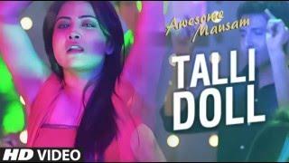 TALLI DOLL Song | AWESOME MAUSAM | Benny Dayal, Ishan Ghosh, Priya Bhattacharya|