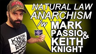 Natural Law Anarchism. Mark Passio & Keith Knight