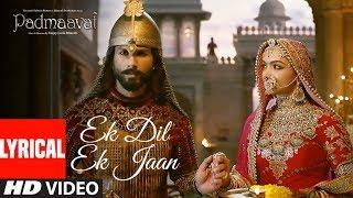 Padmavati : Ek Dil Ek Jaan Lyrical Video | Deepika Padukone | Shahid Kapoor | Sanjay Leela Bhansali