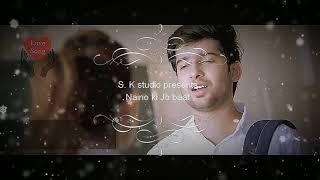 Naino ki Jo baat.......very sad and heart teaching song...