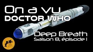 On a vu DOCTOR WHO Deep breath ( saison 8 épisode 1 )